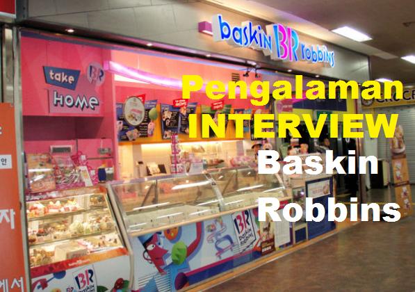 Pengalaman Saya Interview Di Baskin Robbins Surabaya Jawa timur