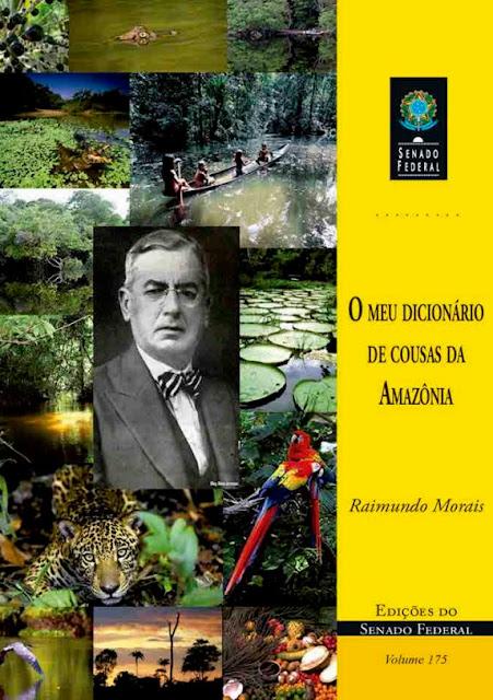 Dicionário da Amazônia - Raimundo Morais