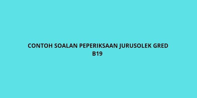 Contoh Soalan Peperiksaan Jurusolek Gred B19 (2021)
