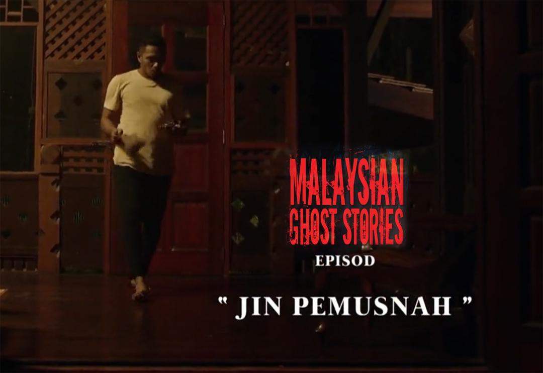 Malaysian Ghost Stories Episod 2 : Jin Pemusnah