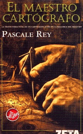 El maestro cartógrafo – Pascale Rey