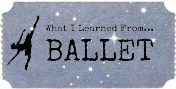 What I Learned from Ballet: Beauty and Grace (Guest Post