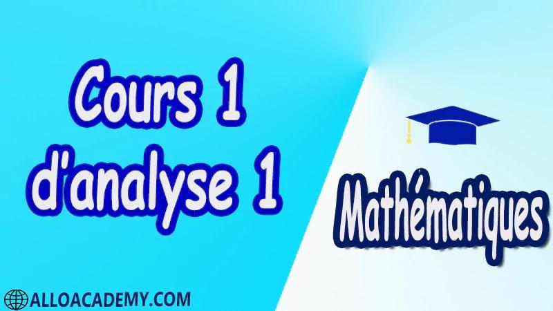 Cours 1 d'Analyse 1 Mathématiques, Maths, Analyse 1, Les réels, Les fonctions d'une variable réelle, Limites d'une fonction, Fonctions usuelles, Continuité des fonctions, Dérivée d'une fonction, Les suites, Equations différentielles, Propriétés de IR , Cours , résumés , exercices corrigés , devoirs corrigés , Examens corrigés , prof de soutien scolaire a domicile , cours gratuit , cours gratuit en ligne , cours particuliers , cours à domicile , soutien scolaire à domicile , les cours particuliers , cours de soutien , des cours de soutien , les cours de soutien , professeur de soutien scolaire , cours online , des cours de soutien scolaire , soutien pédagogique.