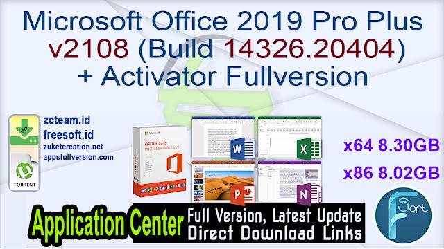 Microsoft Office 2019 Pro Plus v2108 (Build 14326.20404) + Activator Fullversion