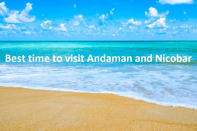 Best time to visit Andaman and Nicobar Islands: