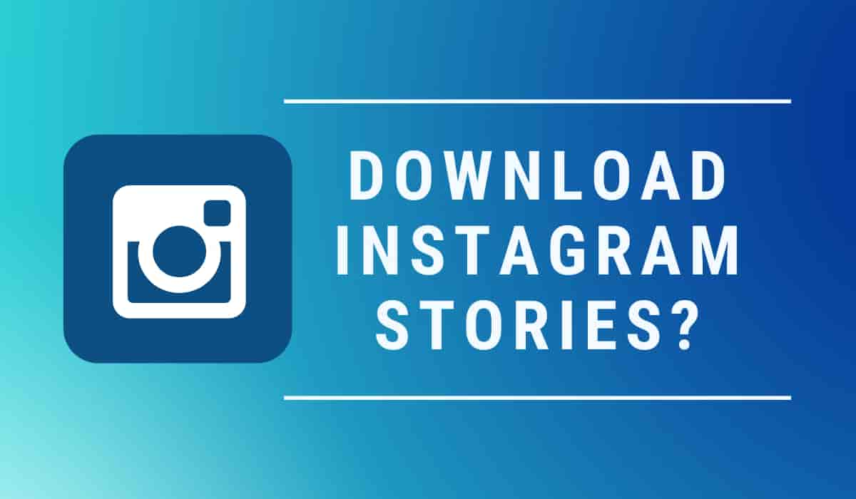 Instagram Stories कैसे डाउनलोड करें? ( How To Download Instagram Story?)