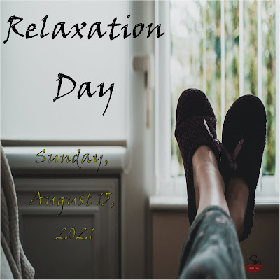 """A woman's feet in maroon slippers are crossed as she reclines. The words """"Relaxation Day Sunday August 15"""" appear to the left."""