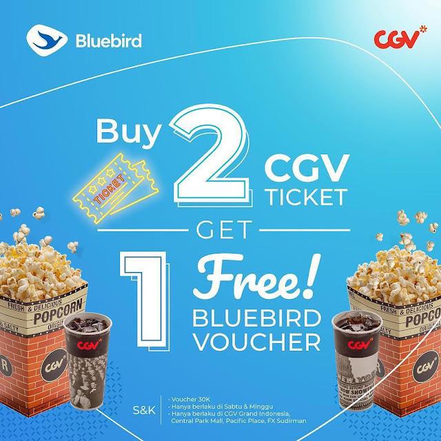 #CGV - #Prmo Beli 2 Tiket Nonton di CGV Bisa Dapat Gratis 1 Voucher BlueBird