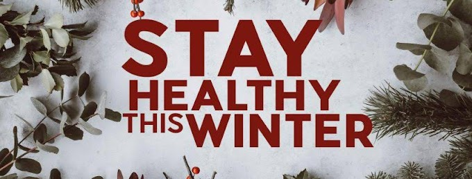 How to stay healthy in Winter?