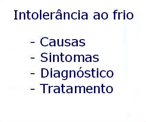 Intolerância ao frio causas sintomas diagnóstico tratamento prevenção