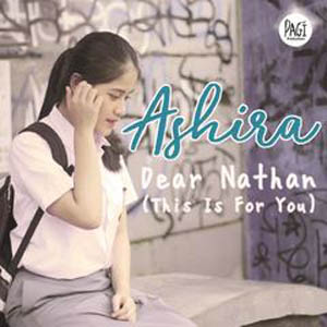 Lirik Lagu Ashira - Ost. Dear Nathan (This Is For You)