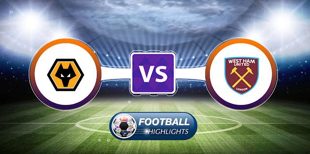 Wolverhampton Wanderers vs West Ham United – Highlights