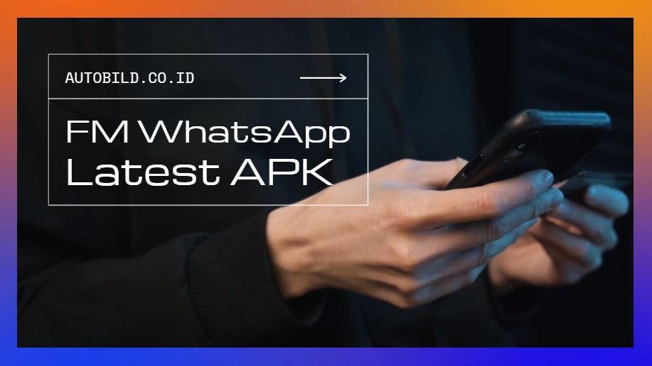 download apk terbaru fm whatsapp