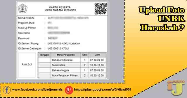 Upload foto pada kartu penerima UNBK baik di server UNBK maupun di laman UNBK menjadi topi Upload Foto UNBK, Haruskah?