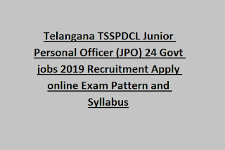 Telangana TSSPDCL Junior Personal Officer (JPO) 24 Govt jobs 2019 Recruitment Apply online Exam Pattern and Syllabus