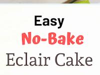 Easy No-Bake Eclair Cake Recipe