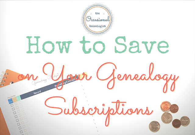 How to save money on your genealogy subscriptions from The Occasional Genealogist.