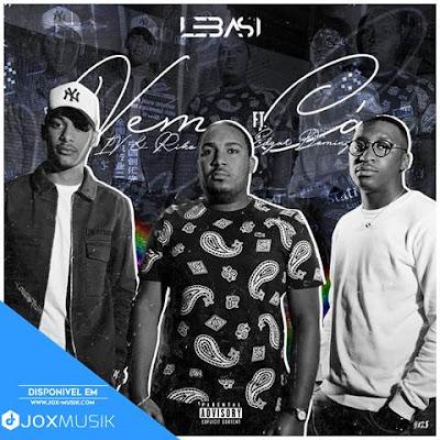 Lebasi & Edgar Domingos - Vem Cá (feat Ivandro IV)