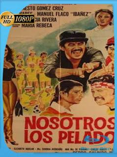 Nosotros los pelados (1984) HD [1080p] Latino [GoogleDrive] SilvestreHD