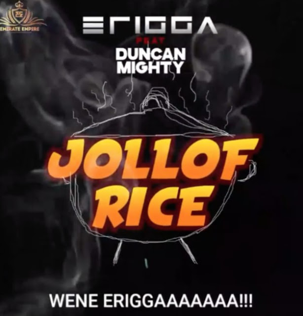 "Erigga x Duncan Mighty – ""Jollof Rice (Mp3 Download)"