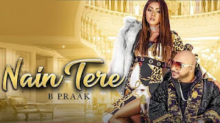 NAIN TERE LYRICS – B Praak