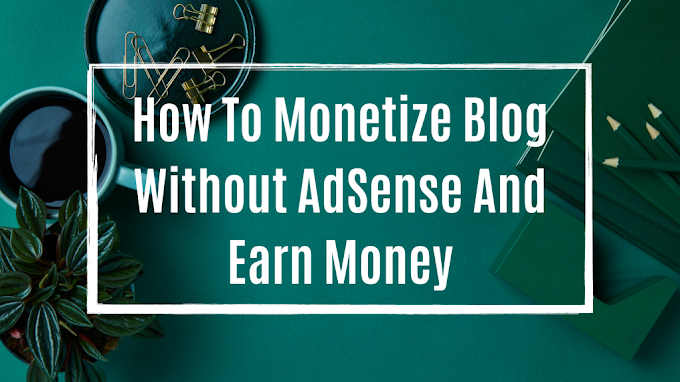 How To Monetize Website - Monetize Blog Without AdSense