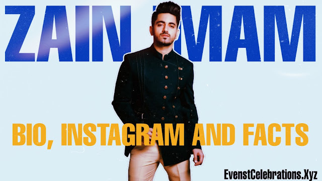 Zain Imam Biography, Instagram, Age, Lifestyle, And Facts