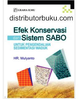 Jual Efek Konservasi Dari Sistem Sabo untuk Pengendalian Sedimentasi Waduk - DISTRIBUTOR BUKU YOGYA | Tokopedia