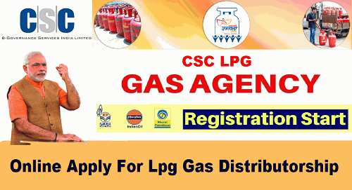 lpg gas cylinder agency registration start from csc 2020