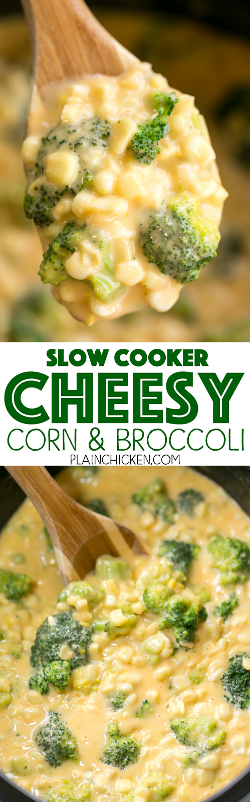 Slow Cooker Cheesy Corn and Broccoli - our favorite side dish! Corn, broccoli, Velveeta, cheddar cheese, cream of chicken soup and milk. Just throw everything in the slow cooker and let it work its magic. Can add ham to the slow cooker and make this a main dish. Everyone LOVES this cheesy side dish!!!
