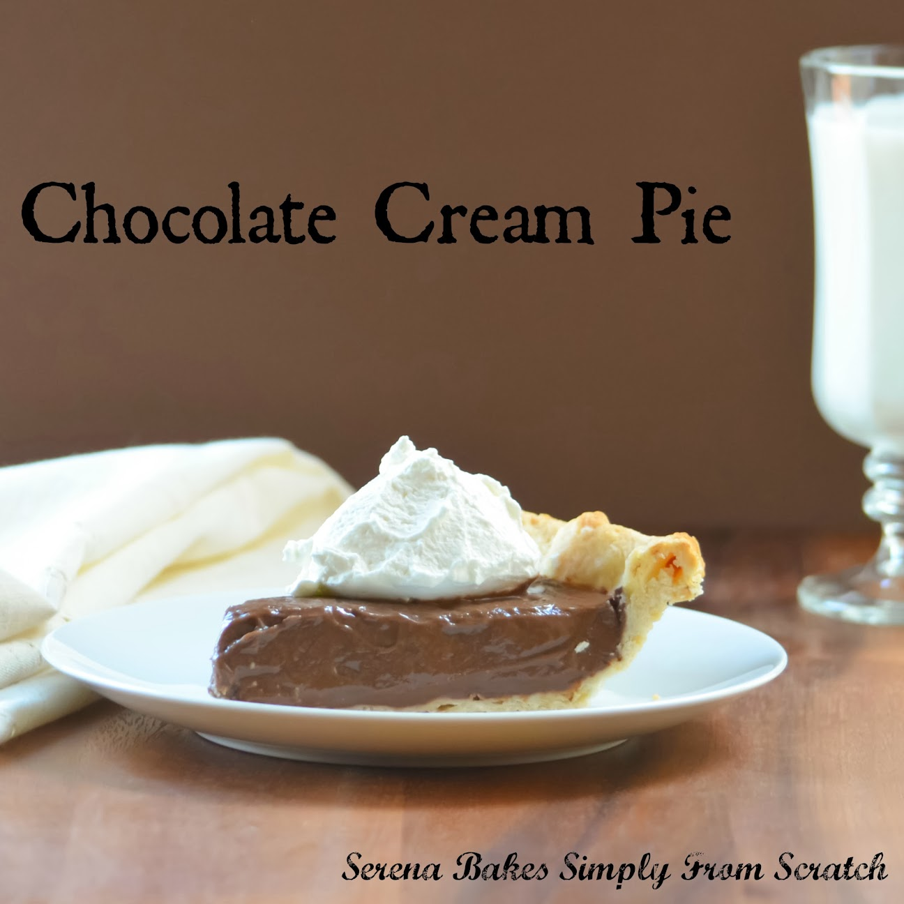Chocolate Cream Pie With A Dairy Free Option | serenabakessimplyfromscratch.com