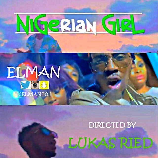 AUDIO + VIDEO : El Man - Nigerian Girl(Prod by Zikay)