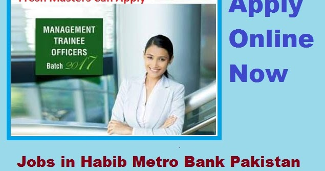 Management Trainee Officer jobs in Habib Metro Bank Jobs in Pakistan for Fresh Master Apply