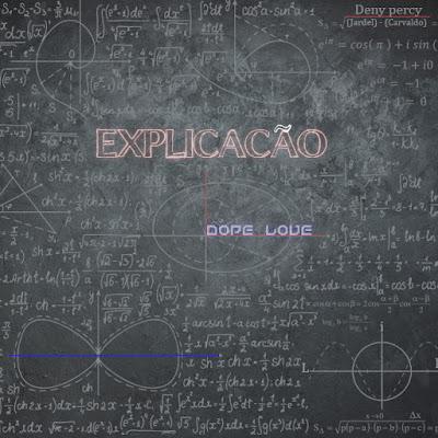 Dope Love - Explicação (EP) 2019