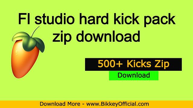 Fl studio hard kick pack zip download