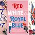 KÜLFÖLDI BORÍTÓ - Red, White & Royal Blue – Vörös, fehér és királykék