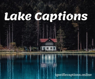 Lake Captions For Instagram