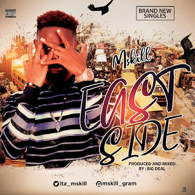 Mskill - East side Mp3 Free Download