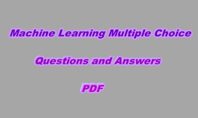 Machine Learning Multiple Choice Questions and Answers PDF