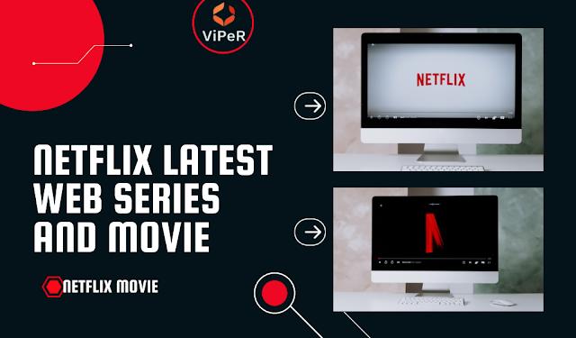 Netflix 2021 पर देखने के लिए Netflix Latest Web Series and Movie की सूची