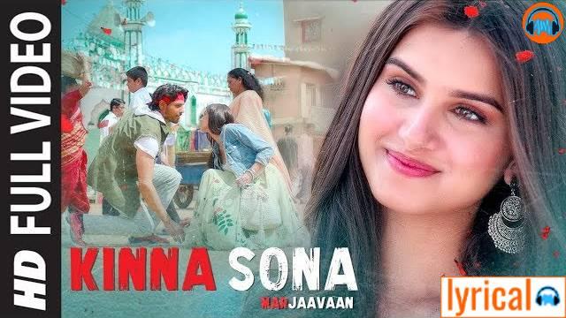 Kinna Sona Lyrics in English – Dhvani Bhanushali   Marjaavaan