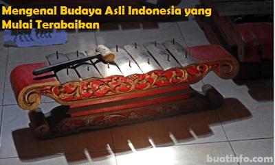 Buat Info - Mengenal Budaya Asli Indonesia yang Mulai Terabaikan