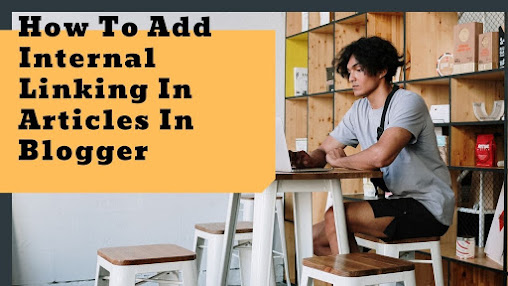 Add Internal Linking in Articles in Blogger