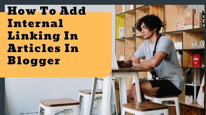 How To Add Internal Linking In Articles In Blogger