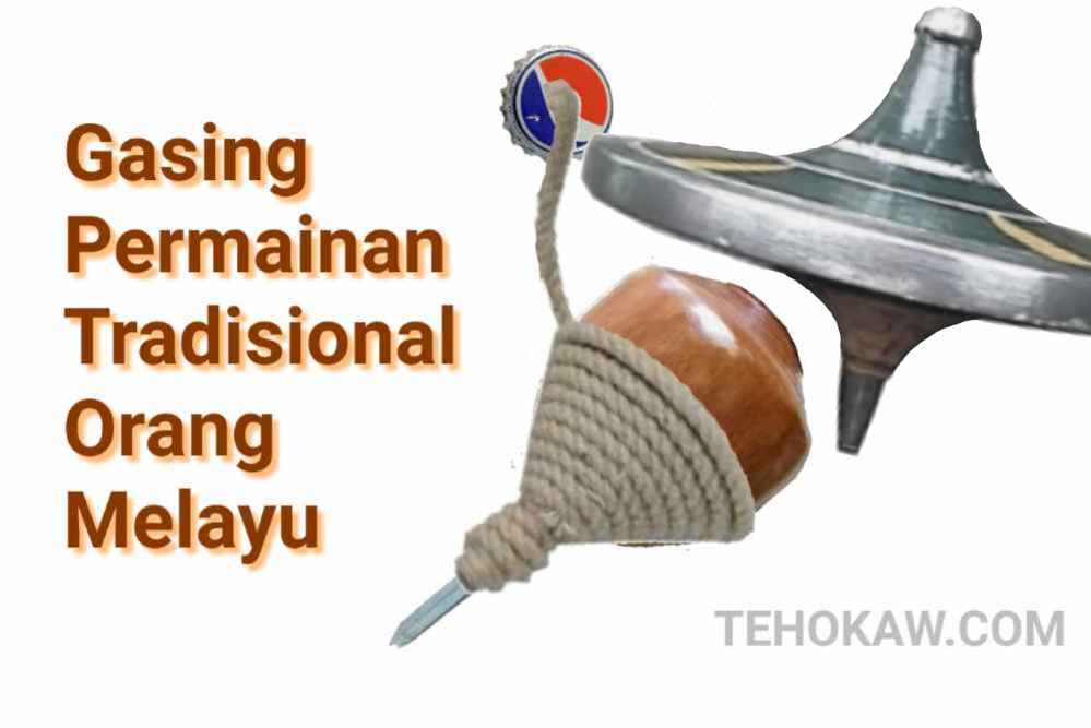 Gasing Permainan Tradisional Orang Melayu Lama