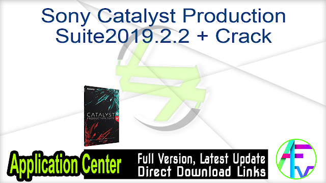 Sony Catalyst Production Suite 2019.2.2 + Crack