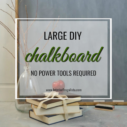 Large DIY Chalkboard - No Power Tools Required