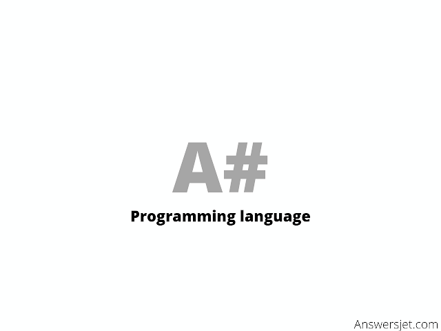 A# Programming Language: history, features, applications, Why learn?