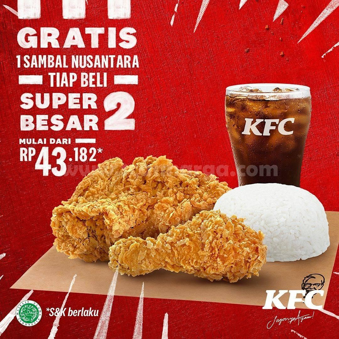 Promo KFC Gratis 1 Sambal Nusantara (Tiap Beli Super Besar 2)