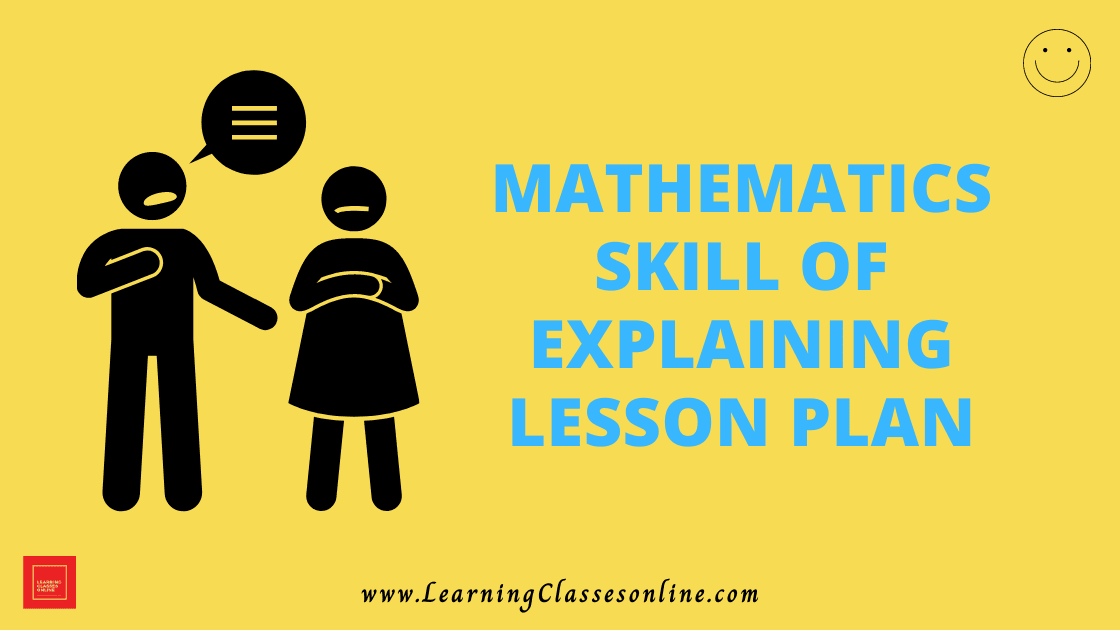 Mathematics Skill Of Explaining Micro Teaching Lesson Plan For B.Ed/DELED Free Download PDF | Skill of Explanation in Math
